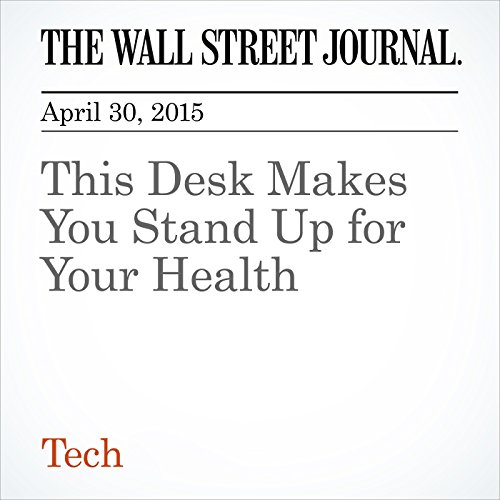 This Desk Makes You Stand Up for Your Health cover art