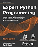 Expert Python Programming: Master Python by learning the best coding practices and advanced programming concepts, 4th Edition