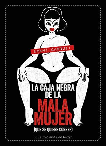 La caja negra de la mala mujer: (que se quiere correr) (Guías ilustradas)