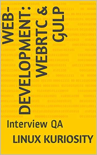 Web-Development: WebRTC & Gulp: Interview QA