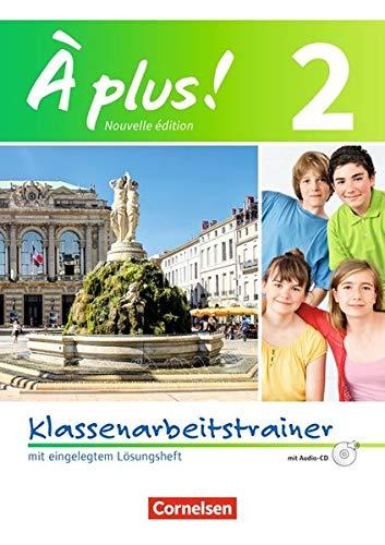 À plus! - Nouvelle édition: Band 2 - Klassenarbeitstrainer mit Lösungen und Audio-CD