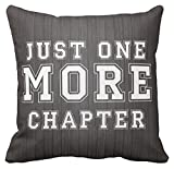 Kissenday 18X18 Inch Just One More Chapter Funny Quote Cotton Polyester Decorative Home Decor Sofa Couch Desk Chair Bedroom Car Humorous Saying Birthday Cool Novelty Gift Square Throw Pillow Case