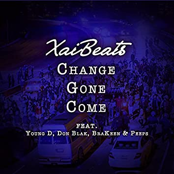 Change Gon' Come (feat. Young D, Don Blak, BraKeen & Peeps)