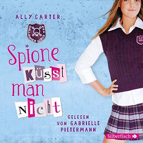 Gallagher Girls - Spione küsst man nicht (Band 1)