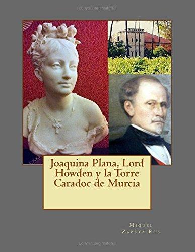 Joaquina Plana, Lord Howden y la Torre Caradoc de Murcia: Volume 1 (Temas de Caradoc)