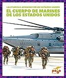 El Cuerpo de Marines de Los Estados Unidos (U.S. Marine Corps) (Las Fuerzas Armadas De Los Estados Unidos / U.s. Armed Forces)