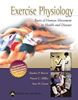 Exercise Physiology: Basis of Human Movement in Health and Disease