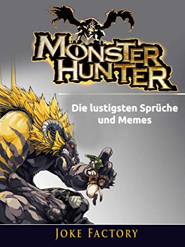 Monster Hunter: Die lustigsten Sprüche und Memes