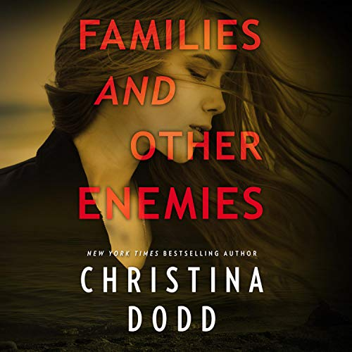 Families and Other Enemies Audiobook By Christina Dodd cover art