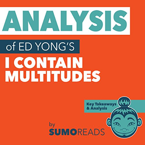 Analysis of Ed Yong's I Contain Multitudes with Key Takeaways audiobook cover art