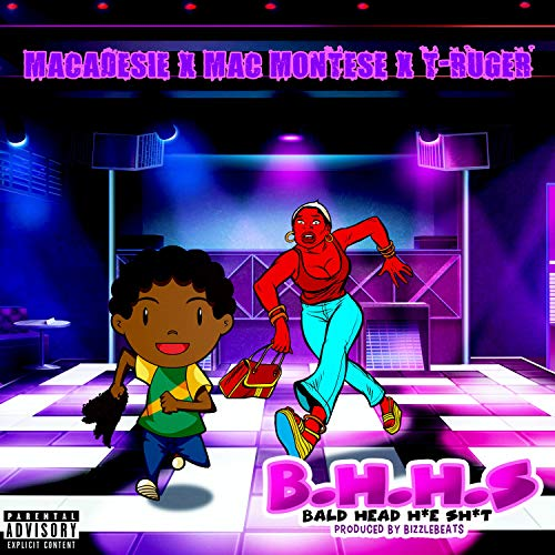 B.H.H.S (feat. Mac Montese & T-Ruger) (Remastered) [Explicit]