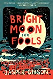 Image of A Bright Moon for Fools: A Novel