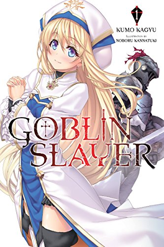 Goblin Slayer, Vol. 1 (light novel) (Goblin Slayer (Light Novel)) (English Edition)