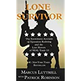 Lone Survivor: The Eyewitness Account of Operation Redwing and the Lost Heroes of Seal Team 10 (Thorndike Press Large Print Nonfiction)