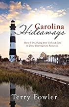 Carolina Hideaways: There Is No Hiding from God and Love in Three Contemporary Romances (Romancing America)