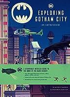 Exploring Gotham City (Dc Comics)