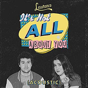 It's Not All About You (Acoustic)