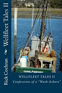 Wellfleet Tales II: Confessions of a Wash-Ashore