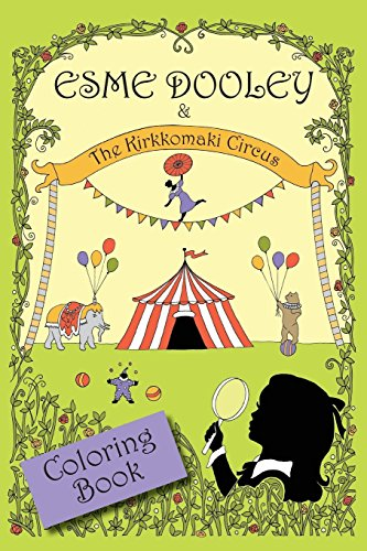Esme Dooley and the Kirkkomaki Circus: Coloring Book