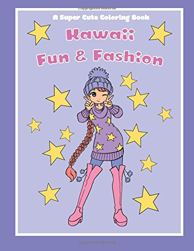 Kawaii Fun and Fashion: A Super Cute Coloring Book