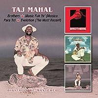 Brothers/Music Fuh Ya (Musica Para Tu)/Evolution(The Most Recent) / Taj Mahal by Taj Mahal (2015-02-01)