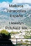 Mallorca Vacaciones Espana: Diario de una ilustrada de Llewelyn Pritchard MA: Volume 3