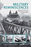 Military Reminiscences from the North West: Fifty Accounts of Military Life from Servicemen and Women from or Connected to the North West