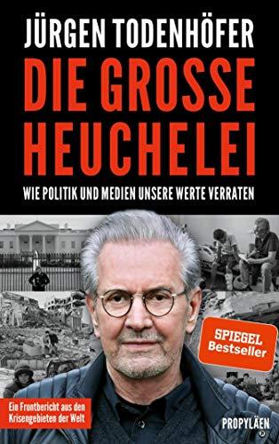 Die große Heuchelei: Wie der Westen seine Werte verrät (German Edition)