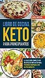 Libro de Cocina Keto Para Principiantes: La Colección Completa De Recetas De Dieta Keto Para Personas Ocupadas Con Un Presupuesto