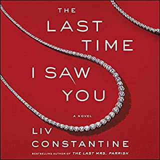 The Last Time I Saw You     A Novel              Written by:                                                                                                                                 Liv Constantine                               Narrated by:                                                                                                                                 Julia Whelan                      Length: 8 hrs and 40 mins     5 ratings     Overall 4.2