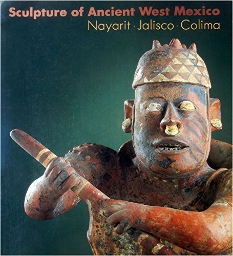 Sculpture of Ancient West Mexico: Nayarit, Jalisco, Colima/a Catalogue of the Proctor Stafford Collection at the Los Angeles County Museum of Art