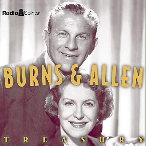Burns & Allen     Treasury              By:                                                                                                                                 Original Radio Broadcast                               Narrated by:                                                                                                                                 George Burns,                                                                                        Gracie Allen,                                                                                        Cary Grant,                   and others                 Length: 9 hrs and 39 mins     8 ratings     Overall 4.6