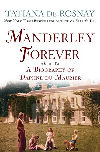 Manderley Forever: A Biography of Daphne du Maurier (English Edition)