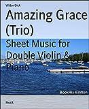 Amazing Grace (Trio): Sheet Music for Double Violin & Piano (English Edition)