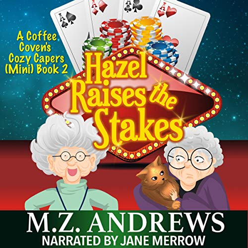 Hazel Raises the Stakes audiobook cover art