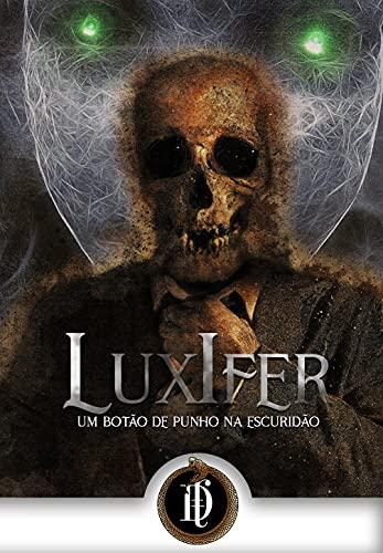 LuxIfer: um botão de punho na escuridão (Portuguese Edition)