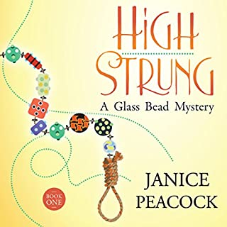 High Strung     Glass Bead Mystery Series, Book 1              By:                                                                                                                                 Janice Peacock                               Narrated by:                                                                                                                                 Mary Ann Jacobs                      Length: 5 hrs and 55 mins     40 ratings     Overall 3.9