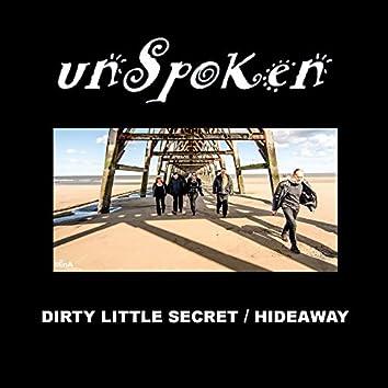 Dirty Little Secret / Hideaway