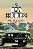 BMW E9 COUPES: REGISTRO DI RESTAURE E MANUTENZIONE