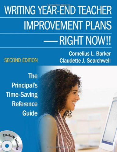 Download Writing Year-End Teacher Improvement Plans-Right Now!!: The Principal's Time-Saving Reference Guide 1412963737