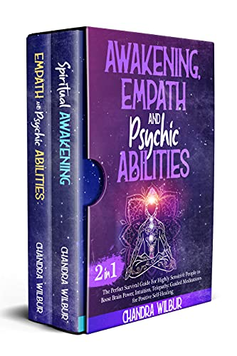 Awakening, Empath & Psychic Abilities (2 books in 1): The Perfect Survival Guide For Highly Sensitiv
