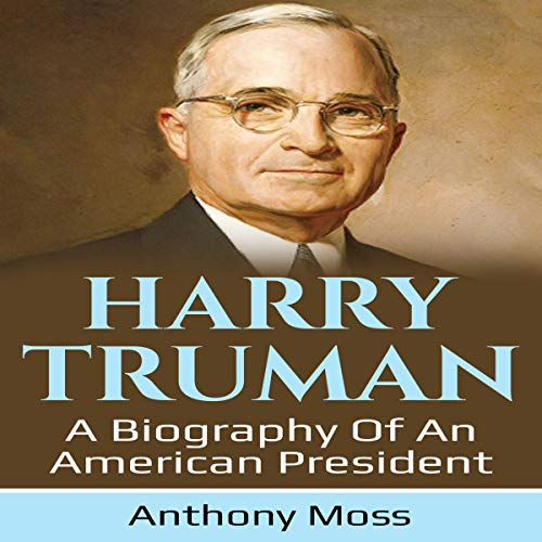 Harry Truman: A Biography of an American President audiobook cover art