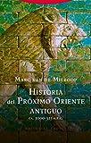 Historia del Próximo Oriente antiguo: (ca. 3000-323 a.n.e.) (Biblioteca de Ciencias Bíblicas y Orientales)