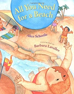All You Need for a Beach by [Alice Schertle, Barbara Lavallee]