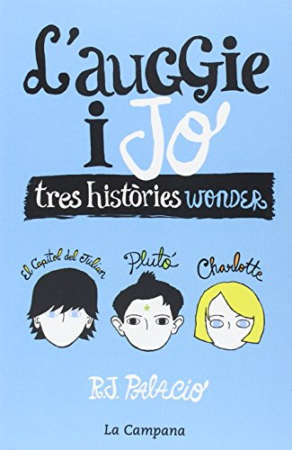 Wonder. L'Auggie i jo: Tres històries Wonder (Narrativa)