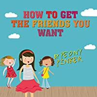 How to Get the Friends You Want, by Peony Pinker's image