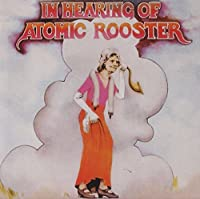 In Hearing Of - Atomic Rooster by Atomic Rooster (2006-12-18)