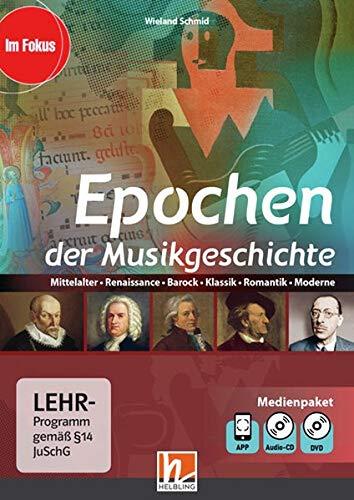 Epochen der Musikgeschichte, Multimediapaket + App: Mittelalter, Renaissance, Barock, Klassik, Romantik, Modene (Im Fokus)