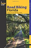 Road Biking Florida: A Guide To The Greatest Bike Rides In Florida (Road Biking Series)