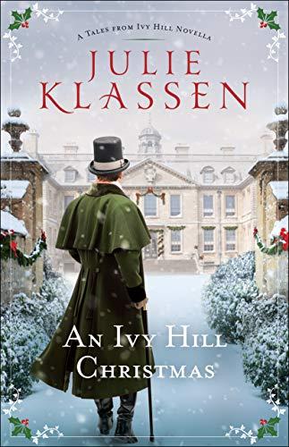 An Ivy Hill Christmas: A Tales from Ivy Hill Novella by [Julie Klassen]